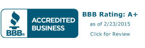 BBB Accredited Business BBB Rating: A+ as of 2/23/2015 Click for Review